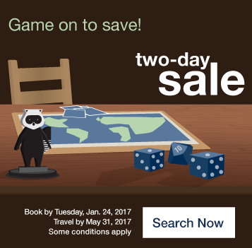 Game on to save! Two-day sale. Book by Tuesday, Jan. 24, 2017. Travel by May 31, 2017. Search Now.