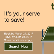 It s your serve to save! Two-day sale. Book by Friday, March 24, 2017. Travel by June 28, 2017. Search Now.