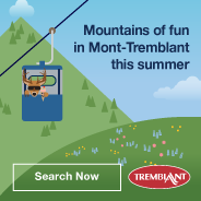 Mountains of fun in Mont-Tremblant this summer. Search Now.