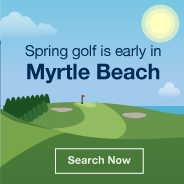 Spring golf is early in Myrtle Beach. Search Now.