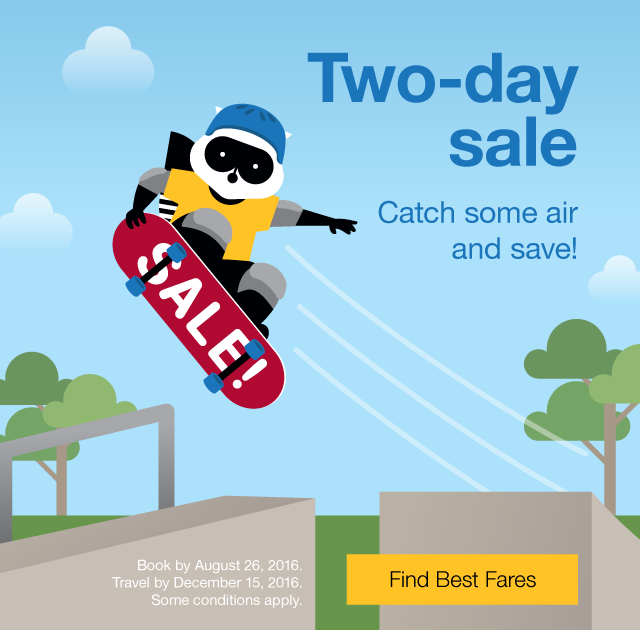 Catch some air and save! Book by Friday, August 26, 2016. Travel by December 15, 2016. Find Best Fares.