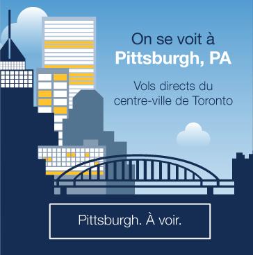 On se voit à Pittsburgh, PA. Vols directs du centre-ville de Toronto. Reservez.