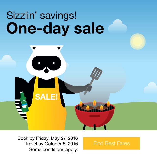 Sizzling savings! One-day sale! Book by May 27, 2016. Travel by October 5, 2016. Find Best Fares.