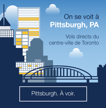 On se voit à Pittsburgh, PA. Vols directs du centre-ville de Toronto. Pittsburgh. À voir.