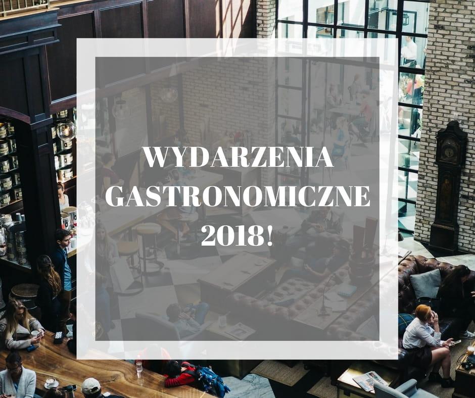 Wydarzenia gastronomiczne 2018