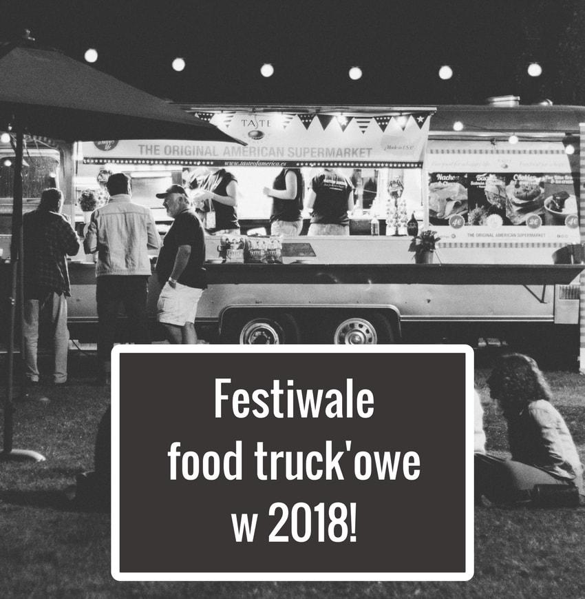 Festiwale food truckowe w 2018 roku