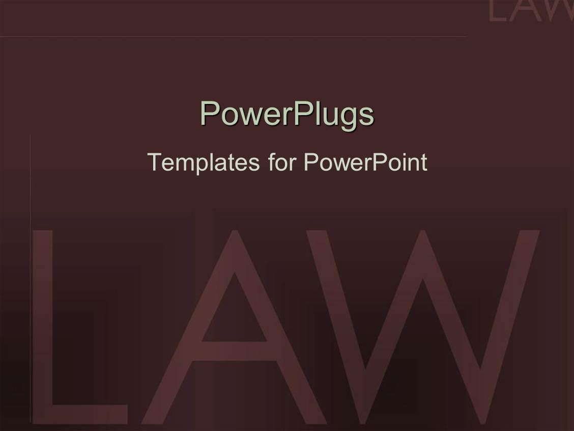 Law powerpoint templates ppt themes with law backgrounds ppt theme consisting of large law text on a dark chocolate colored background template size toneelgroepblik Choice Image