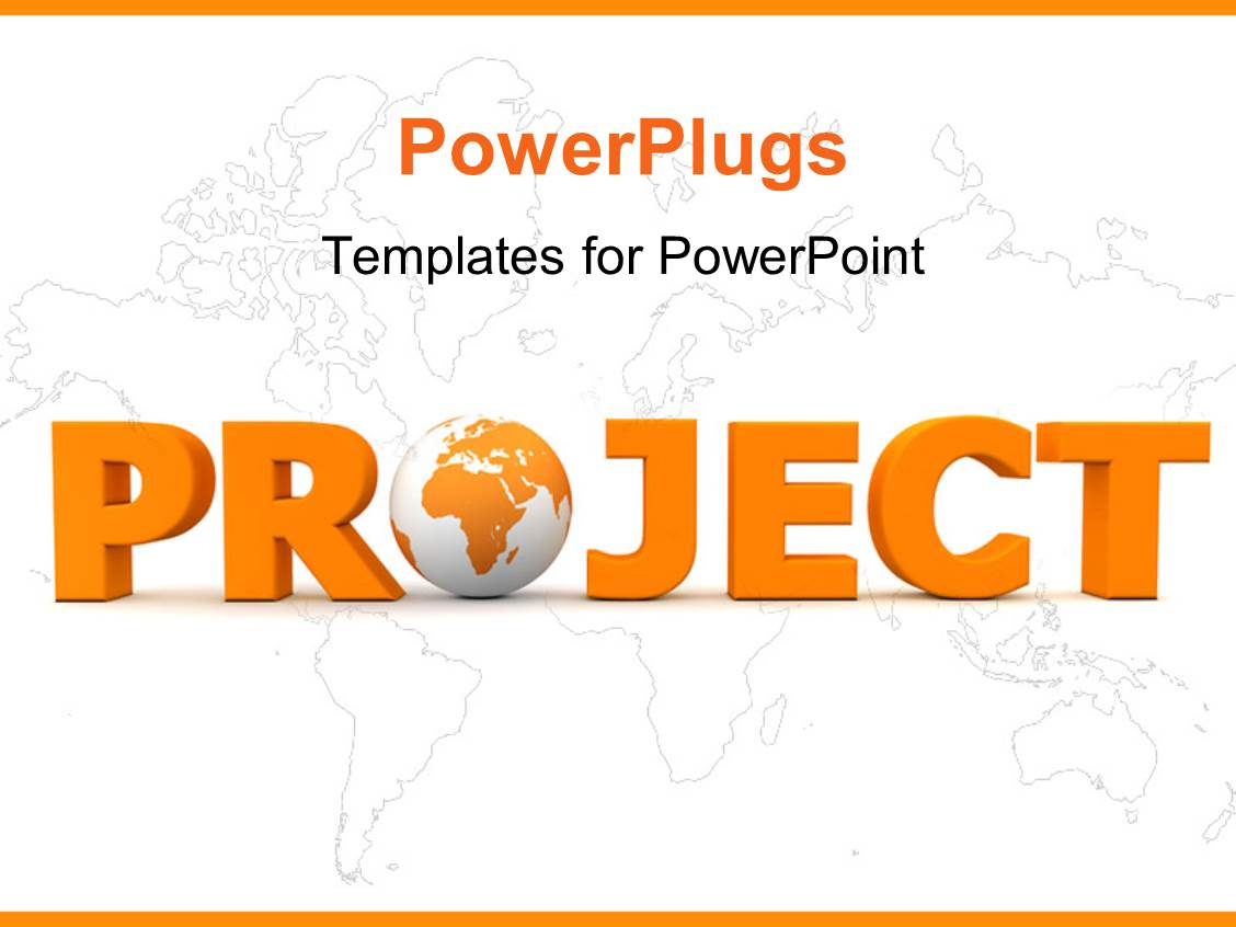 Project powerpoint templates ppt themes with project backgrounds amazing ppt layouts consisting of orange word project with 3d globe replacing letter o with world template size alramifo Gallery