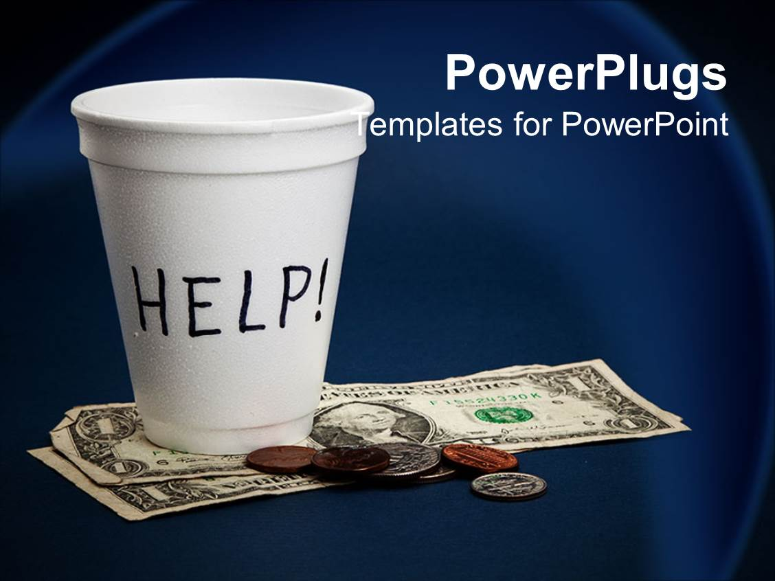 5000 poverty powerpoint templates w poverty themed backgrounds theme having poverty metaphor with white coffee cup begging for help dollar bills toneelgroepblik Gallery