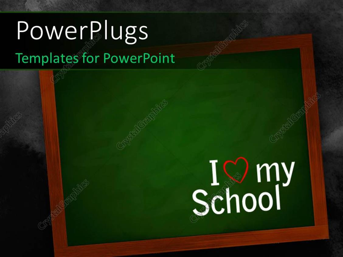 PowerPoint Template Displaying Chalkboard on a Wall with i Love my School Text Over it
