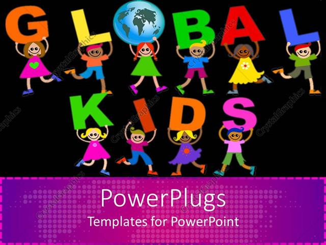 PowerPoint Template Displaying Colorful Children Carrying Letters Forming GLOBAL KIDS Sign in Black Background