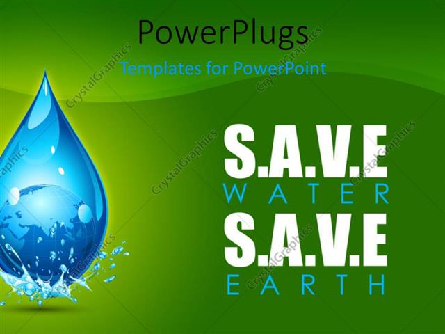 Powerpoint Template Earth In Water Drop Showing Save Water Save