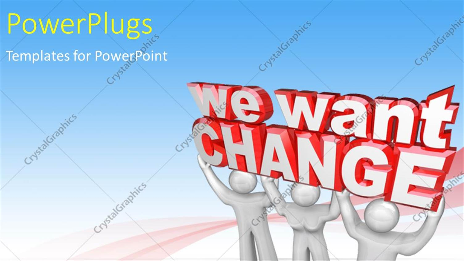 PowerPoint Template Displaying a Number of People Holding the Change Slogan