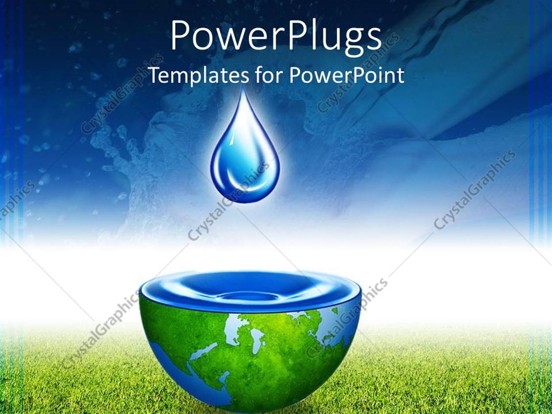 Powerpoint template water drop above half globe holding water powerpoint template displaying water drop above half globe holding water with blue sky and green grass alramifo Choice Image