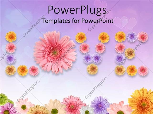 Powerpoint template a whole lot of colorful flowers creating the powerpoint template displaying a whole lot of colorful flowers creating the word love maxwellsz