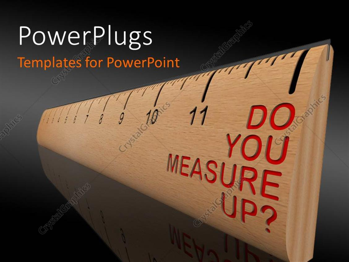 PowerPoint Template Displaying Wooden Ruler Asking do you Measure Up? in Red Letters