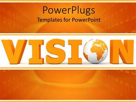 PPT layouts featuring 3D vision word with globe instead of o letter on white and orange background