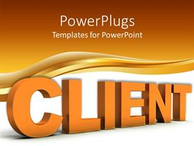 Beautiful presentation design with 3D word client in orange with wave and orange, white background