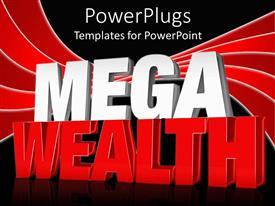 Slide set consisting of 3D word MEGA WEALTH on black background with red folds