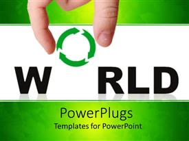 Presentation design enhanced with adult hand holding a recycle symbol with the text World