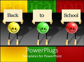 Slide deck consisting of back to school with green, yellow and red smiley balls holding signs, education, teaching