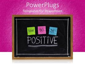 Audience pleasing presentation theme featuring a beautiful representation of a blackboard with think,do and be positive words