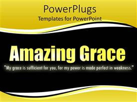 Audience pleasing slide set featuring bible verse under the Amazing Grace words in golden letters on black font with yellow bands on top and bottom of the screen