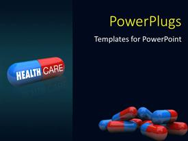 Slides enhanced with bunch of pills with one featuring the words Health Care