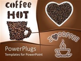 PPT theme enhanced with collage of hot coffee depictions of coffee cup made of coffee beans, coffee beans in heart shaped cup and coffee cup and I love coffee with heart made of coffee beans