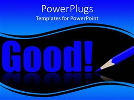 Beautiful PPT theme with a color pencil with the word good