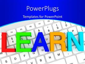 Colorful PPT theme having colored letters form word LEARN over white computer keyboard