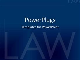 Elegant slides enhanced with dark blue plain background with text written LAW