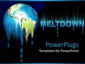 Colorful presentation having depiction of an earth melting with the text Meltdown