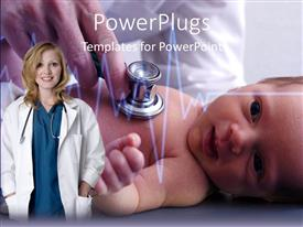 Beautiful presentation theme with doctor examining a new born baby with a stethoscope