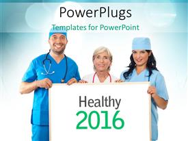 Audience pleasing presentation featuring doctors and Nurses holding Healthy 2016 message and blurred blue bokeh effect in the background
