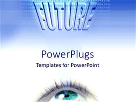 Presentation theme featuring eye ball  facing upward at a FUTURE text on blue and white background