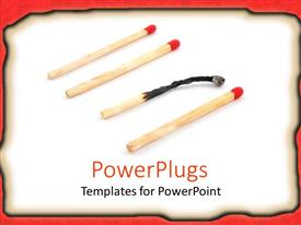 PPT theme featuring four matches on white paper with burned margins, three red headed matches and one burnt match