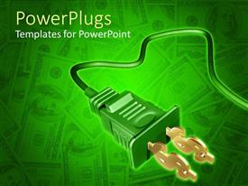 Audience pleasing slide deck featuring green 3D electrical plug cord with golden dollar signs at the plug end on dollar bills with green background