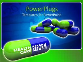 Amazing presentation theme consisting of green and blue capsule pills, close up of capsule with health care on green side and reform on blue side, hand with capsules and tablets in background