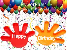 Amazing PPT theme consisting of hands with the words Happy Birthday and birthday balloons