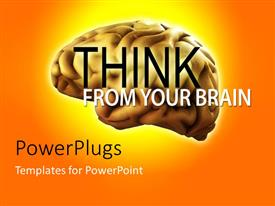 Elegant presentation theme enhanced with human brain with text THINK FROM YOUR BRAIN on orange background