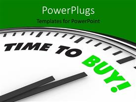 Audience pleasing PPT layouts featuring large clock with clock hands pointing at TIME TO BUY