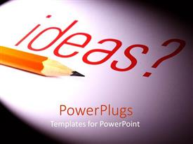 Presentation design enhanced with a lead pencil along with the word ideas in the background