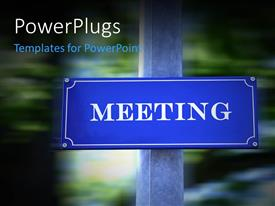Slides with a meeting sign with blurred background and place for text