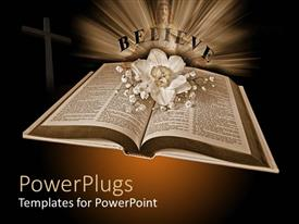 Elegant PPT layouts enhanced with open Holy Bible with flower and BELIEVE written in brown background