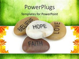 Beautiful presentation theme with pile of stones carved with inspirational words such as hope, faith, love and belief over green and white background