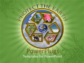 Amazing PPT theme consisting of protect the Earth with recycle symbol animals, trees, flowers and Earth, green background