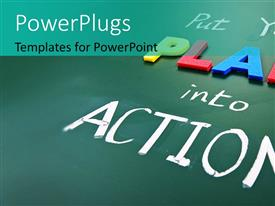 Presentation consisting of a greenish background with a number of words saying put plan into actions
