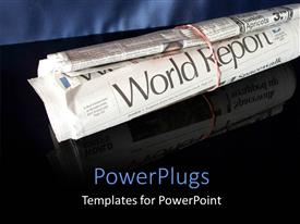 PPT theme with rolled world report newspaper bounded with rubber bands on reflective black background