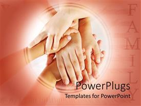Presentation theme having several children hands stacked on each other over adult hand and family word